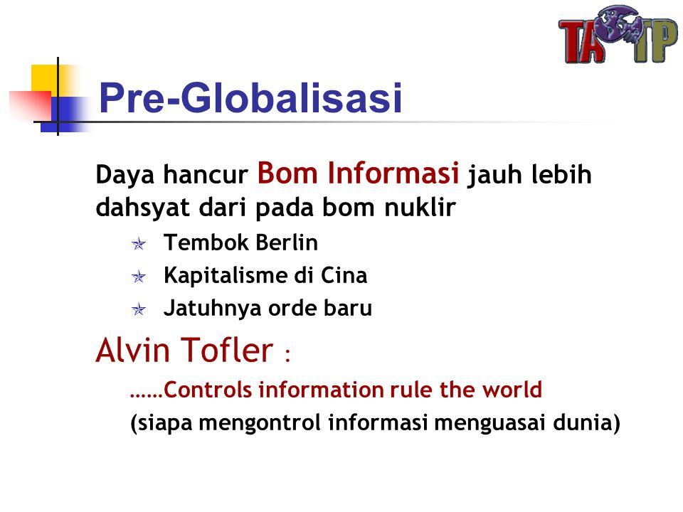Pre-Globalisasi Alvin Tofler :