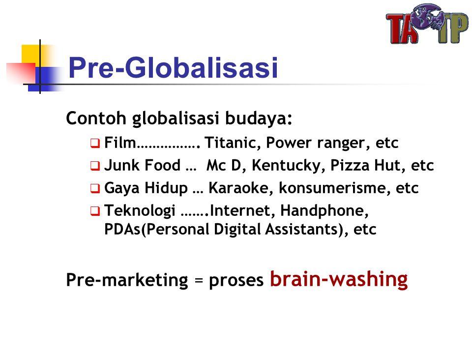 Pre-Globalisasi Contoh globalisasi budaya: