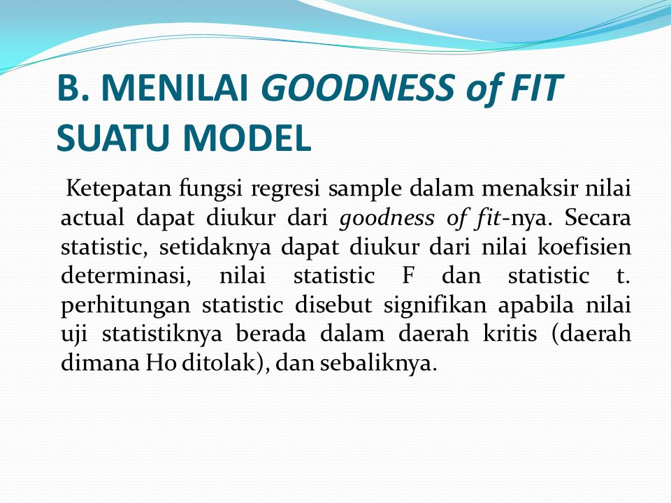 B. MENILAI GOODNESS of FIT SUATU MODEL