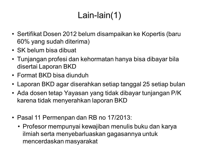 Lain-lain(1) Sertifikat Dosen 2012 belum disampaikan ke Kopertis (baru 60% yang sudah diterima) SK belum bisa dibuat.
