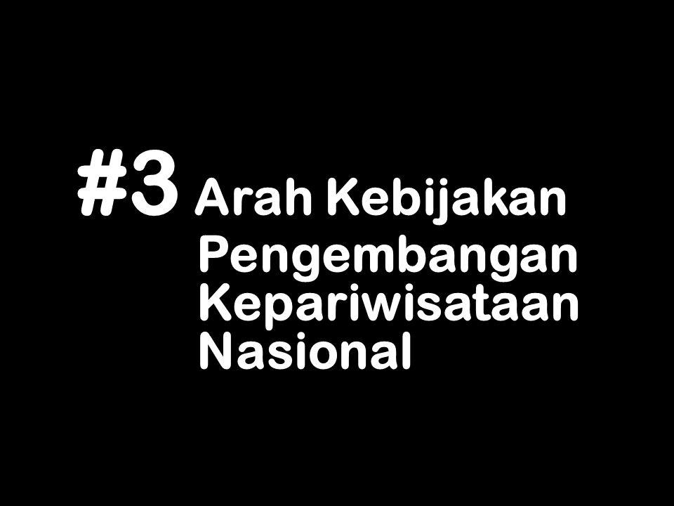 #3 Arah Kebijakan Pengembangan Kepariwisataan Nasional