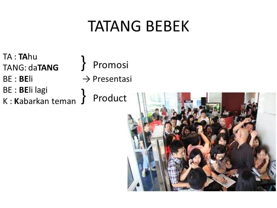 } Promosi } Product TATANG BEBEK TA : TAhu TANG: daTANG BE : BEli