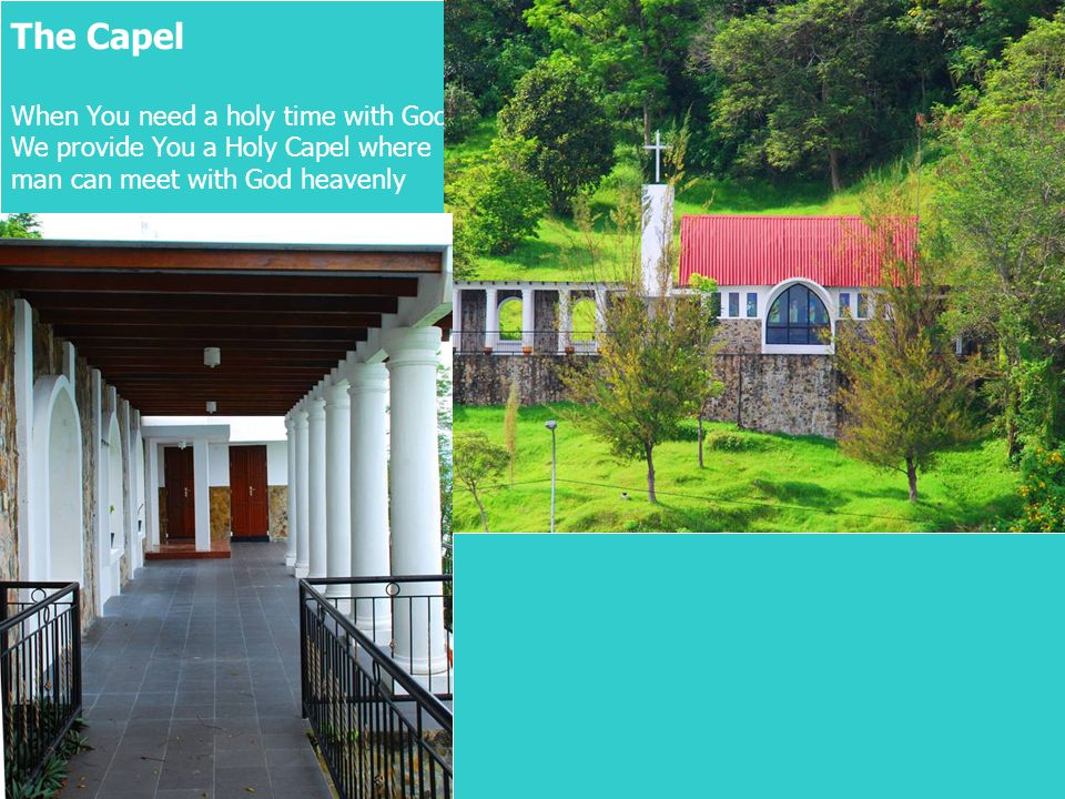 The Capel When You need a holy time with God,