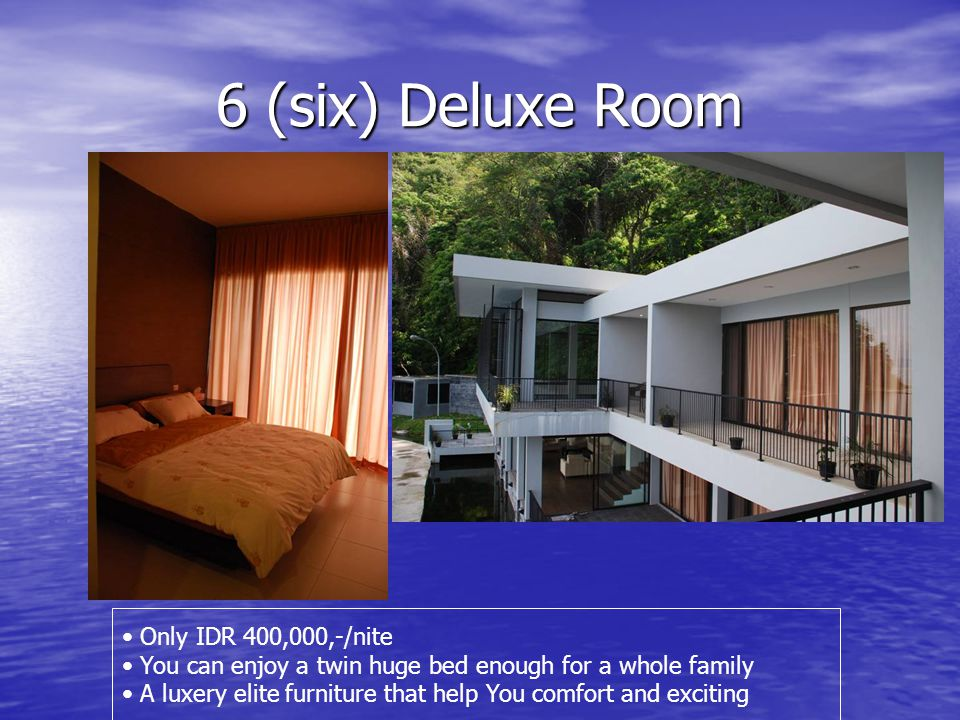 6 (six) Deluxe Room Only IDR 400,000,-/nite