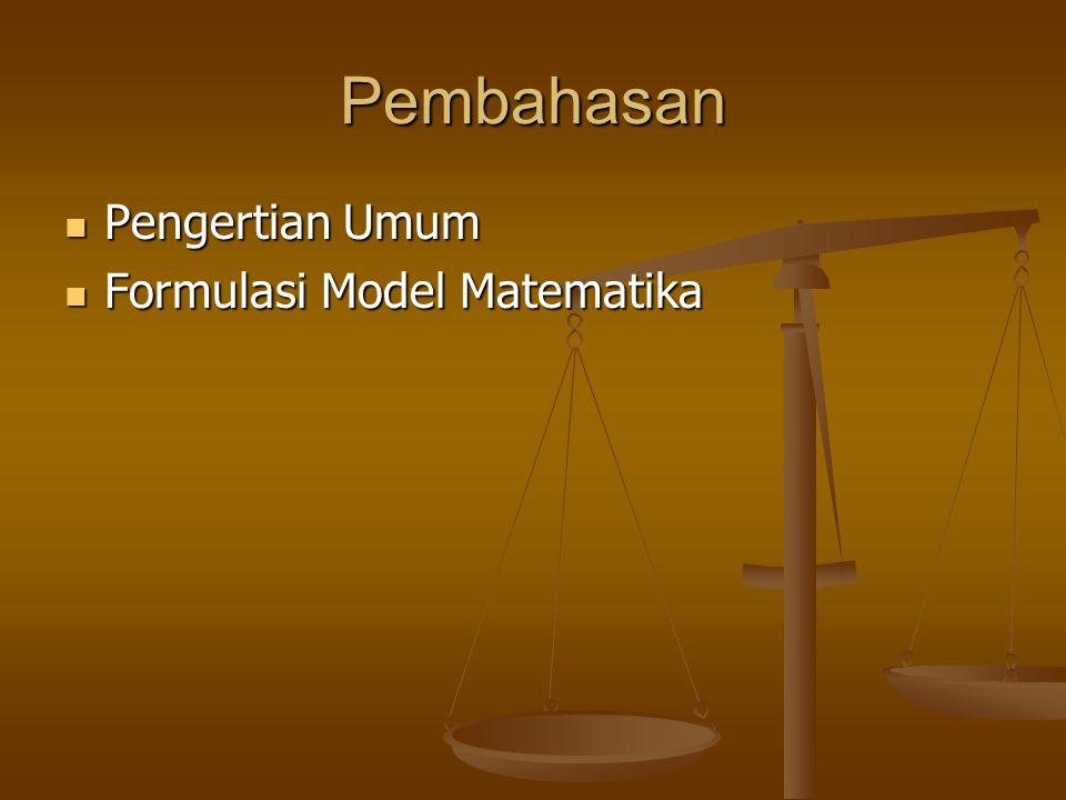 Pembahasan Pengertian Umum Formulasi Model Matematika
