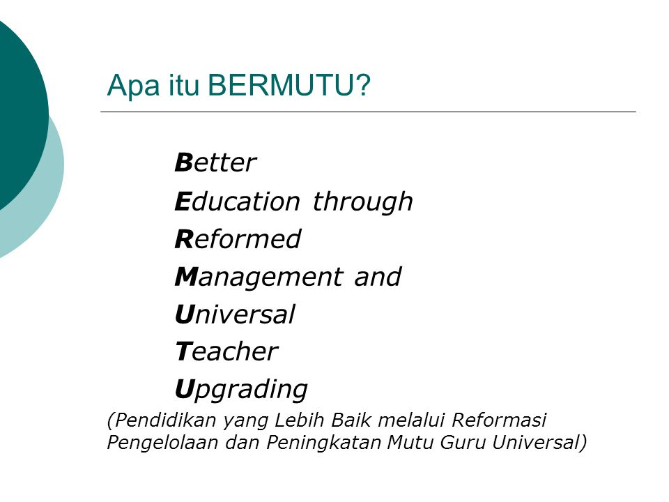 Better Apa itu BERMUTU Education through Reformed Management and