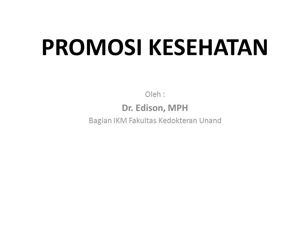 Oleh : Dr. Edison, MPH Bagian IKM Fakultas Kedokteran Unand