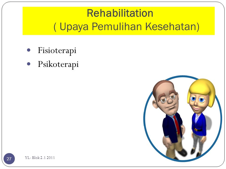Rehabilitation ( Upaya Pemulihan Kesehatan)