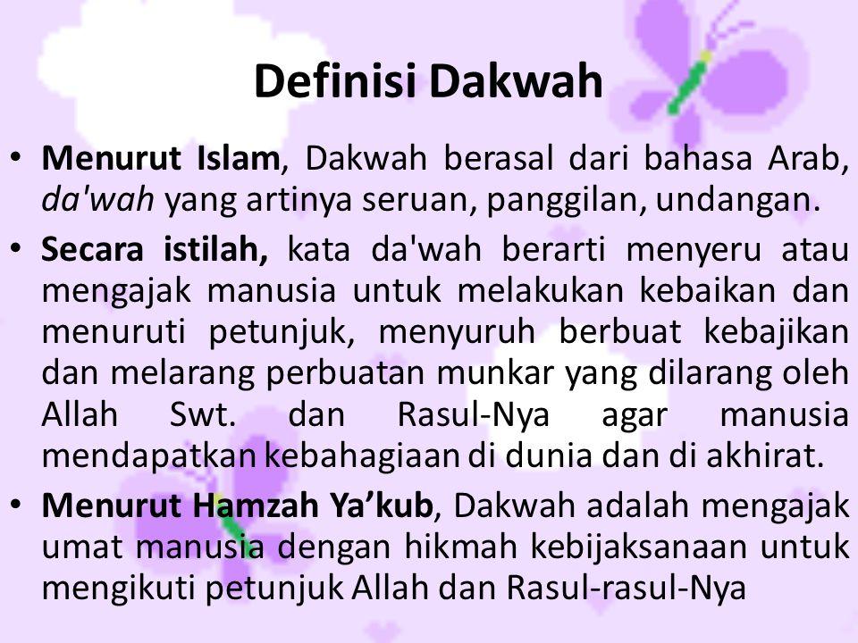 Definisi Dakwah Menurut Islam, Dakwah berasal dari bahasa Arab, da wah yang artinya seruan, panggilan, undangan.
