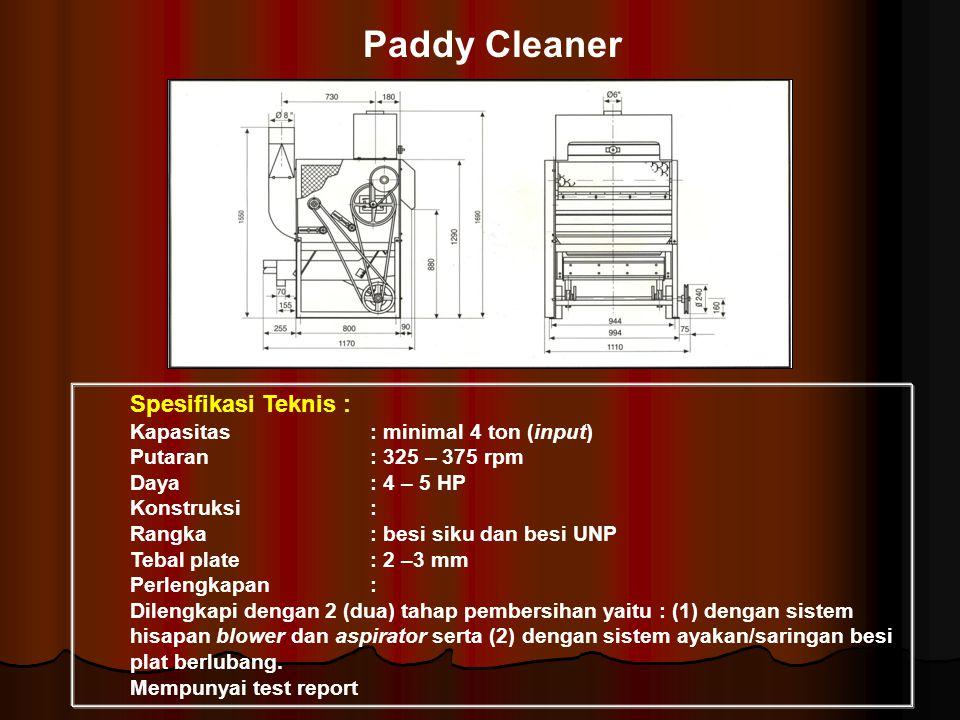 Paddy Cleaner Spesifikasi Teknis : Kapasitas : minimal 4 ton (input)