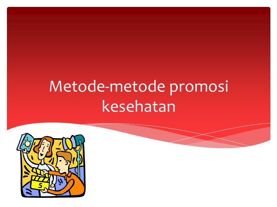 Metode-metode promosi kesehatan
