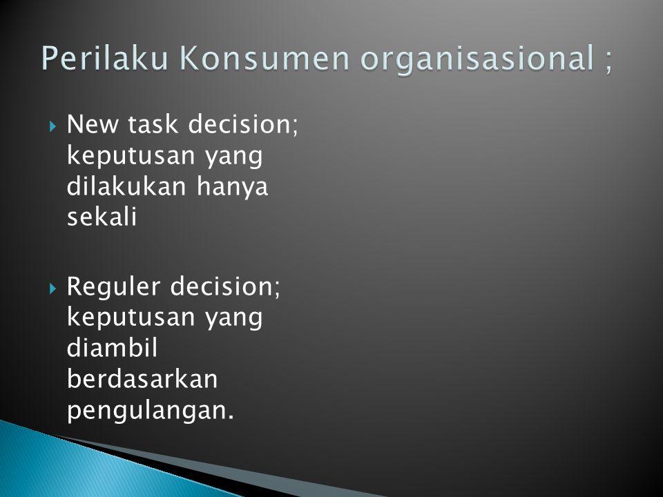 Perilaku Konsumen organisasional ;