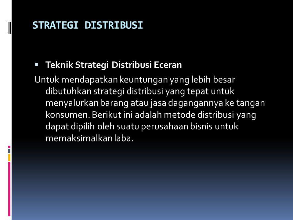 STRATEGI DISTRIBUSI Teknik Strategi Distribusi Eceran