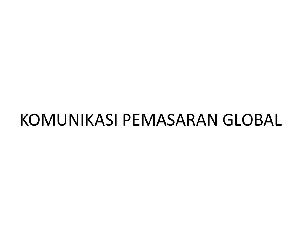 KOMUNIKASI PEMASARAN GLOBAL