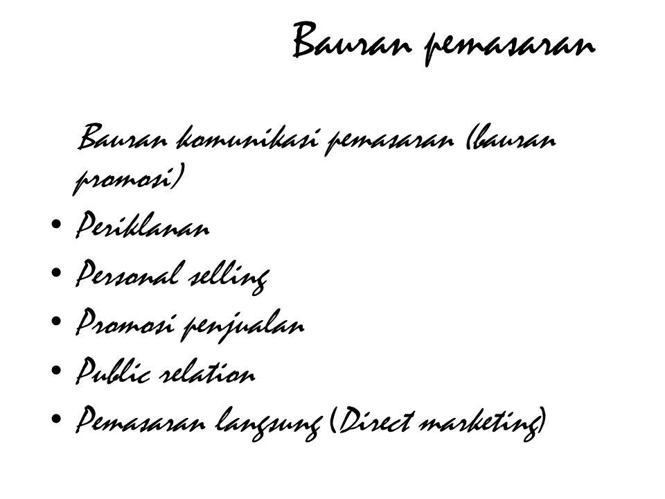 Bauran pemasaran Bauran komunikasi pemasaran (bauran promosi)