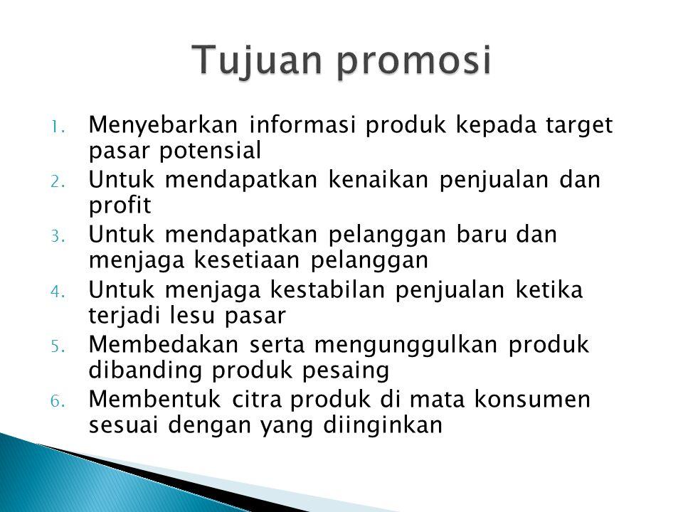 Tujuan promosi Menyebarkan informasi produk kepada target pasar potensial. Untuk mendapatkan kenaikan penjualan dan profit.