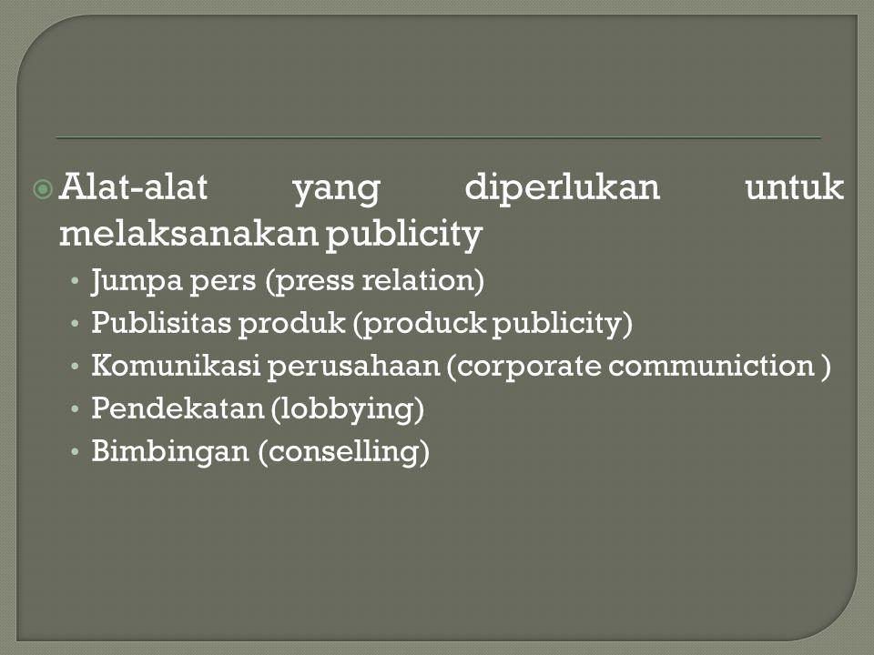 Alat-alat yang diperlukan untuk melaksanakan publicity
