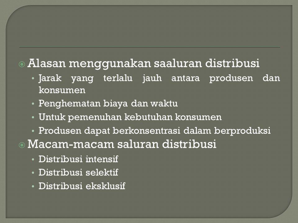 Alasan menggunakan saaluran distribusi