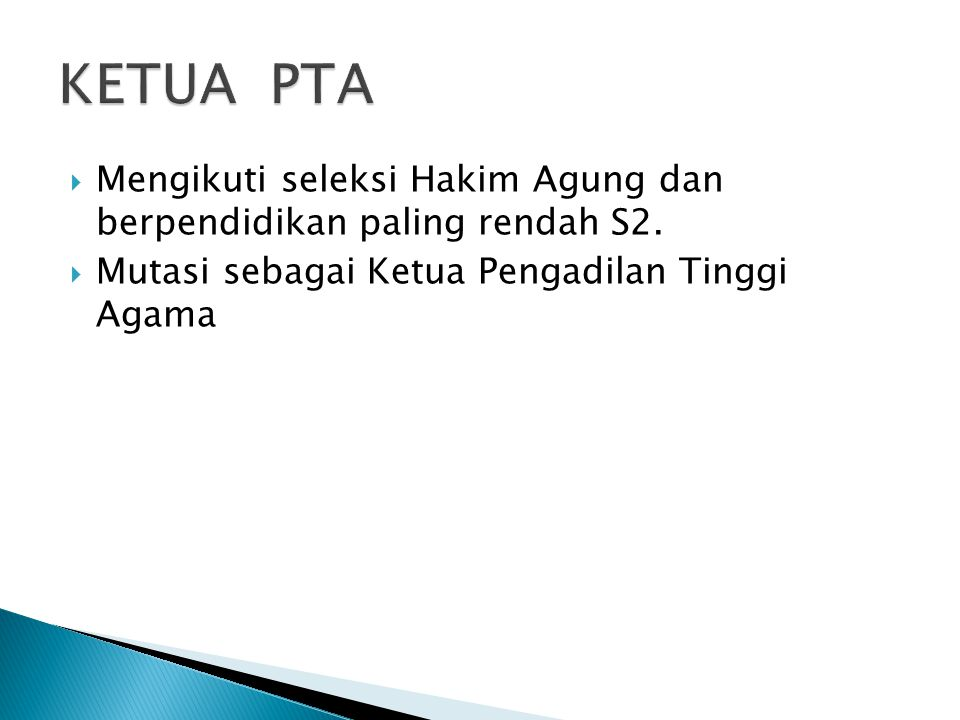 KETUA PTA Mengikuti seleksi Hakim Agung dan berpendidikan paling rendah S2.