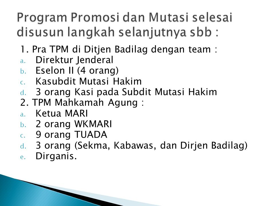 Program Promosi dan Mutasi selesai disusun langkah selanjutnya sbb :