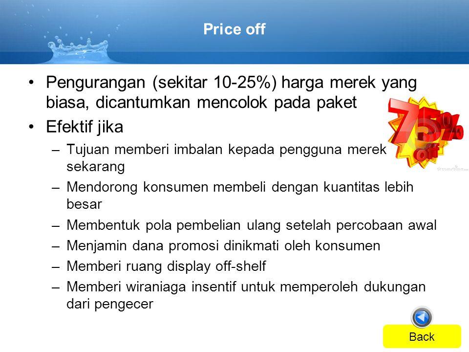 Price off Pengurangan (sekitar 10-25%) harga merek yang biasa, dicantumkan mencolok pada paket. Efektif jika.