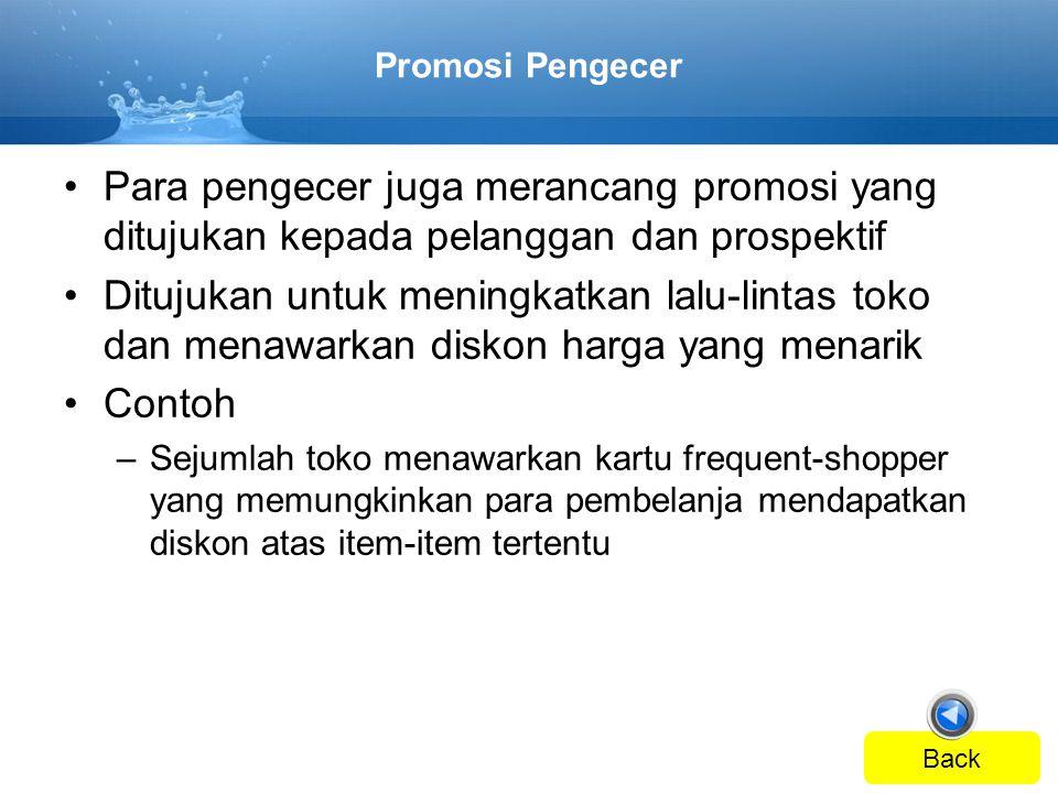Promosi Pengecer Para pengecer juga merancang promosi yang ditujukan kepada pelanggan dan prospektif.