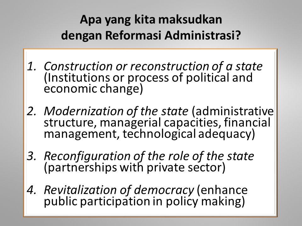 Apa yang kita maksudkan dengan Reformasi Administrasi