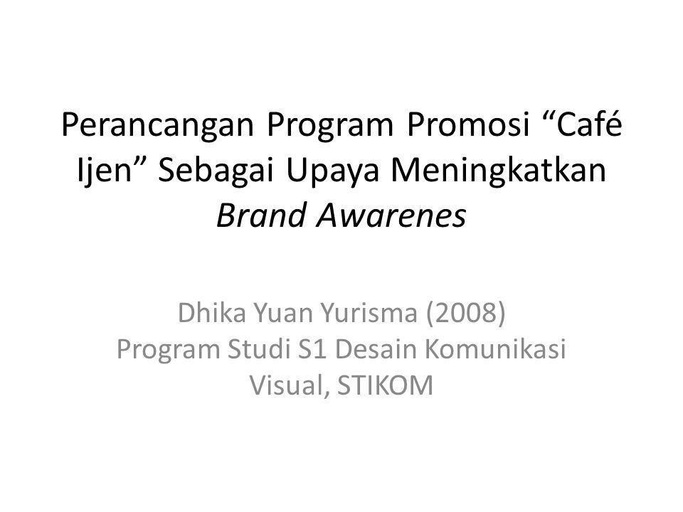 Perancangan Program Promosi Café Ijen Sebagai Upaya Meningkatkan Brand Awarenes