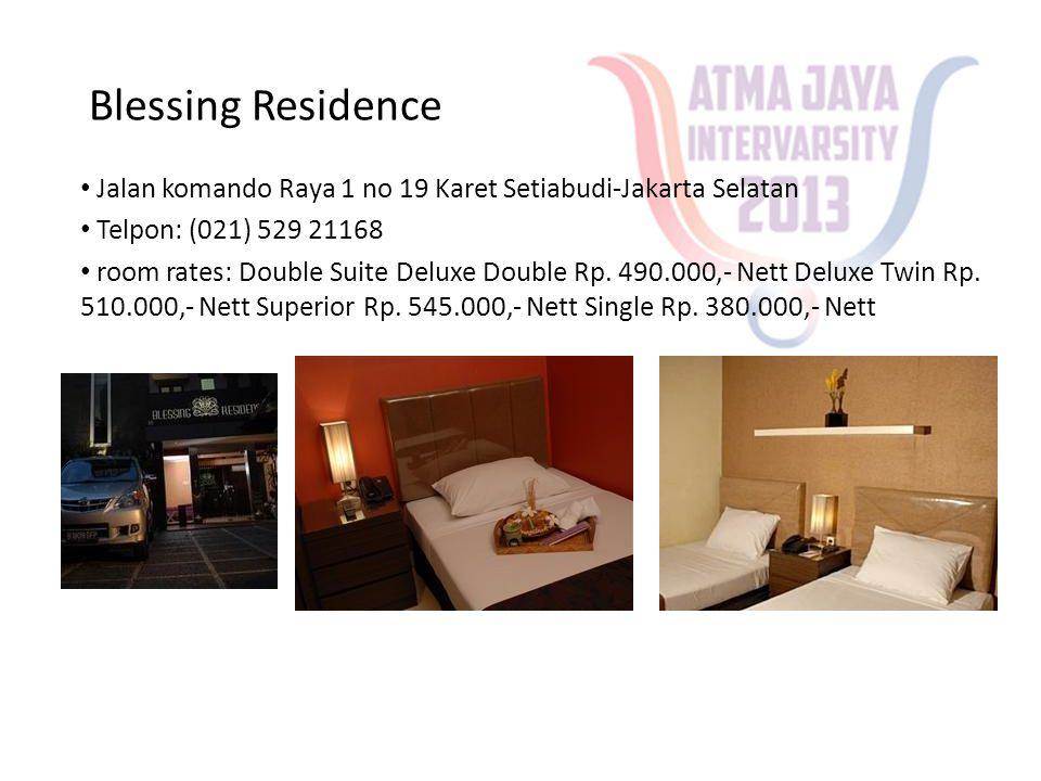 Blessing Residence Jalan komando Raya 1 no 19 Karet Setiabudi-Jakarta Selatan. Telpon: (021) 529 21168.