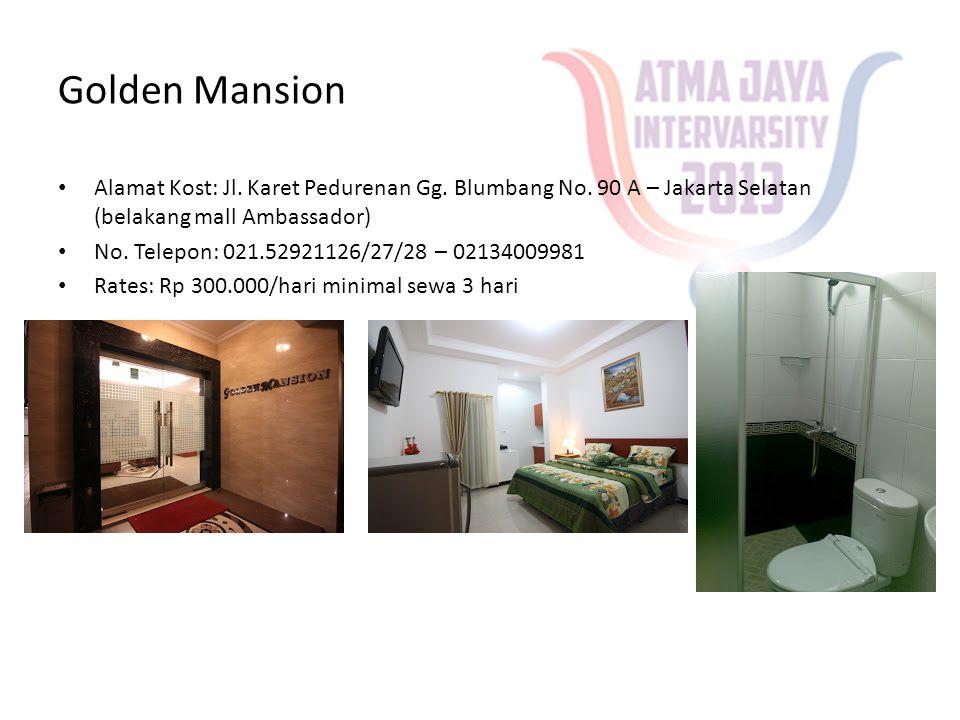 Golden Mansion Alamat Kost: Jl. Karet Pedurenan Gg. Blumbang No. 90 A – Jakarta Selatan (belakang mall Ambassador)