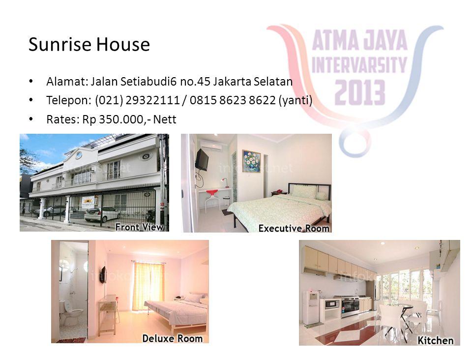 Sunrise House Alamat: Jalan Setiabudi6 no.45 Jakarta Selatan