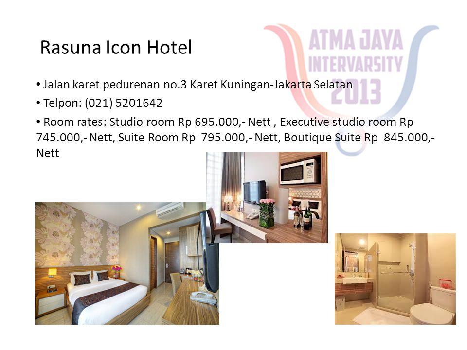 Rasuna Icon Hotel Jalan karet pedurenan no.3 Karet Kuningan-Jakarta Selatan. Telpon: (021) 5201642.
