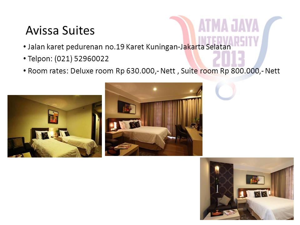 Avissa Suites Jalan karet pedurenan no.19 Karet Kuningan-Jakarta Selatan. Telpon: (021) 52960022.