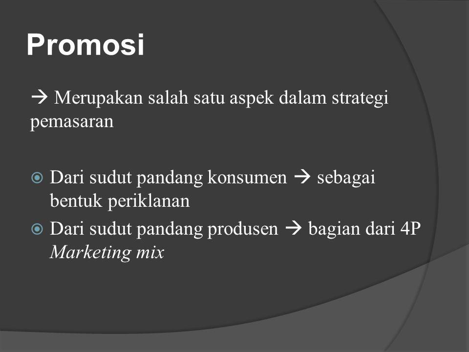 Promosi  Merupakan salah satu aspek dalam strategi pemasaran