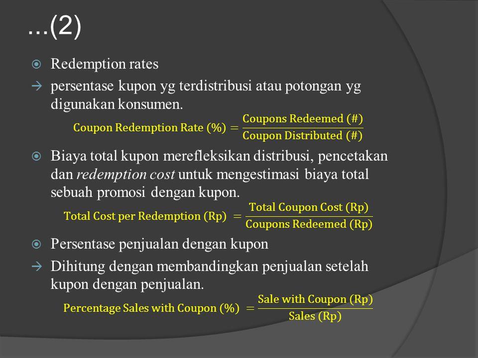...(2) Redemption rates. persentase kupon yg terdistribusi atau potongan yg digunakan konsumen.