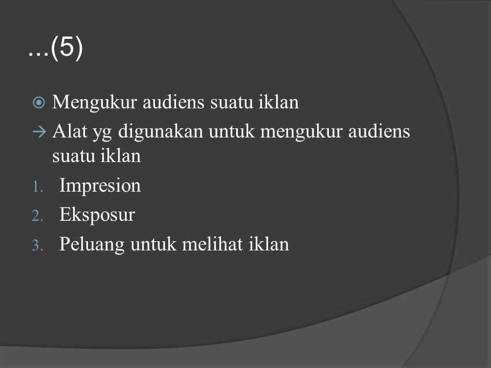 ...(5) Mengukur audiens suatu iklan