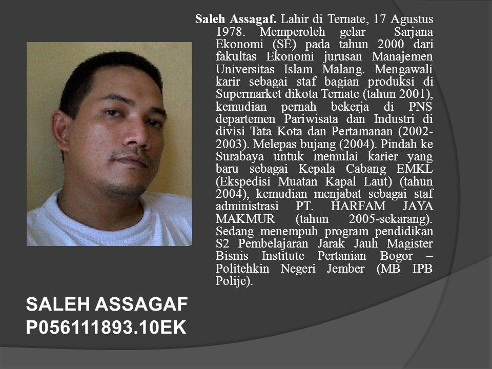 Saleh Assagaf. Lahir di Ternate, 17 Agustus 1978