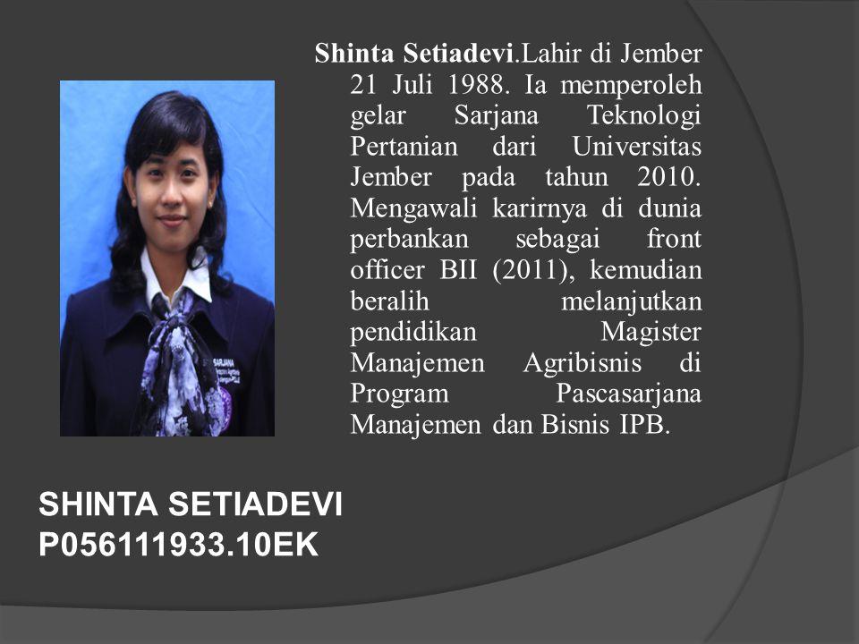Shinta Setiadevi. Lahir di Jember 21 Juli 1988