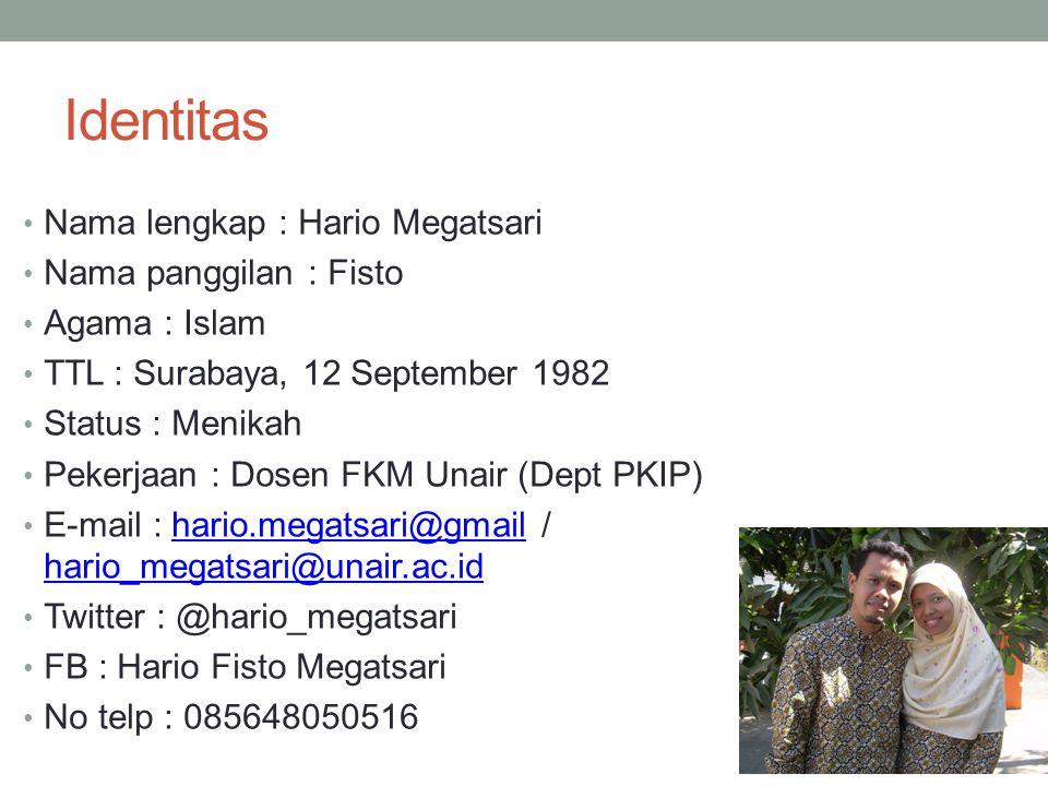 Identitas Nama lengkap : Hario Megatsari Nama panggilan : Fisto