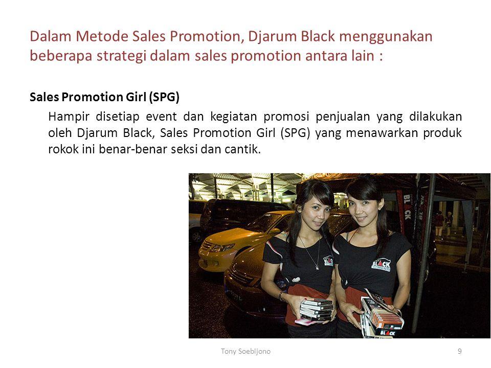 Dalam Metode Sales Promotion, Djarum Black menggunakan beberapa strategi dalam sales promotion antara lain :