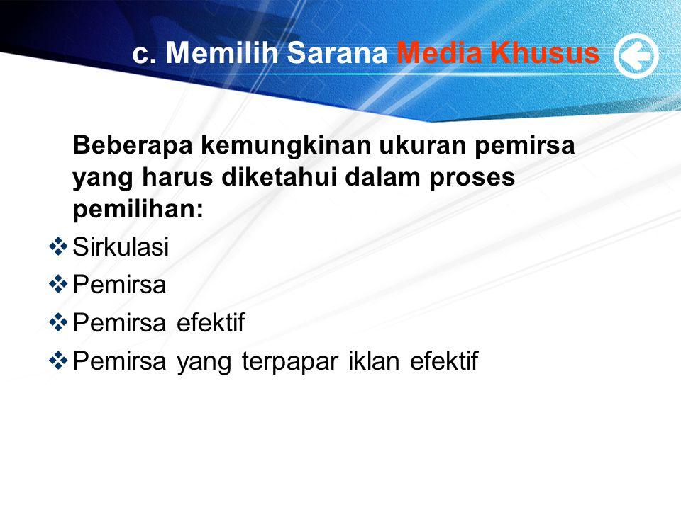 c. Memilih Sarana Media Khusus