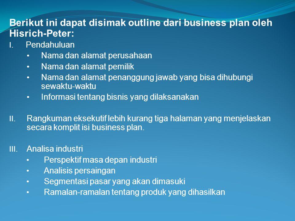 Berikut ini dapat disimak outline dari business plan oleh Hisrich-Peter: