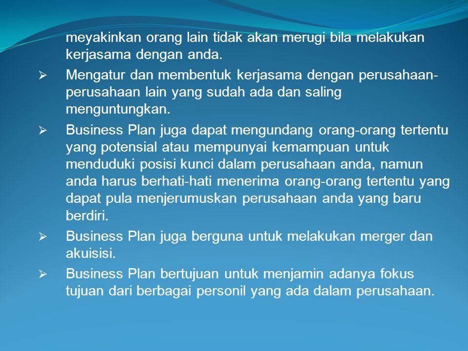 Business Plan juga berguna untuk melakukan merger dan akuisisi.