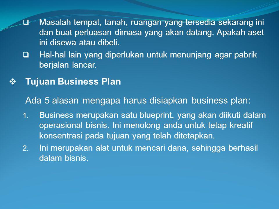 Ada 5 alasan mengapa harus disiapkan business plan: