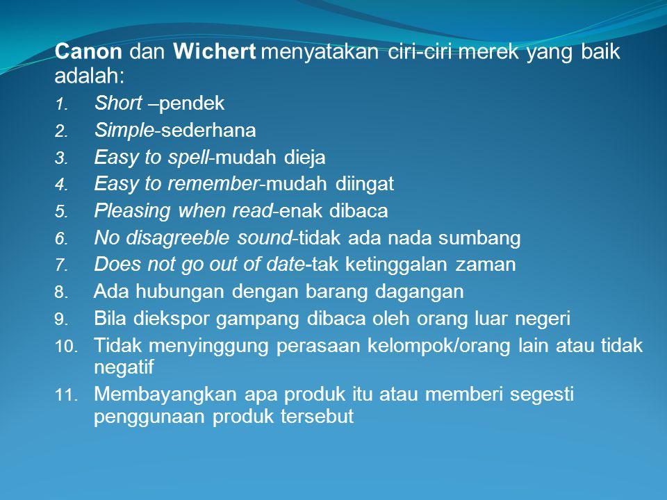 Canon dan Wichert menyatakan ciri-ciri merek yang baik adalah:
