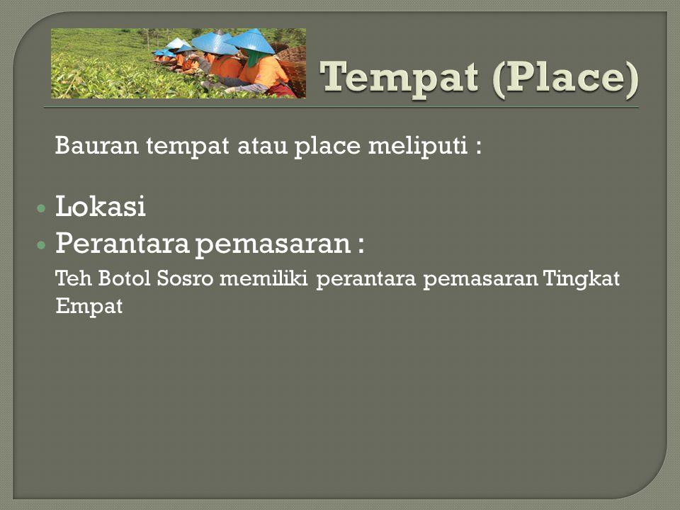 Tempat (Place) Lokasi Perantara pemasaran :