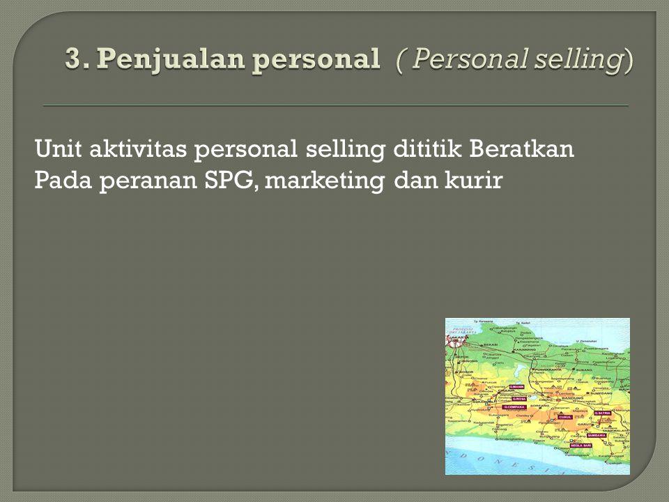 3. Penjualan personal ( Personal selling)