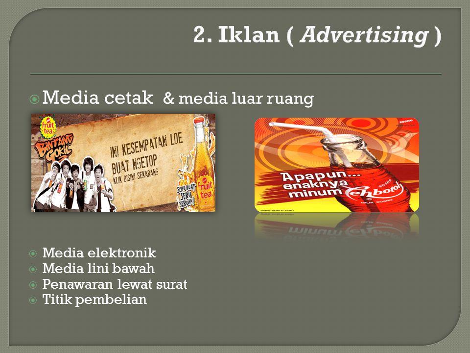 2. Iklan ( Advertising ) Media cetak & media luar ruang