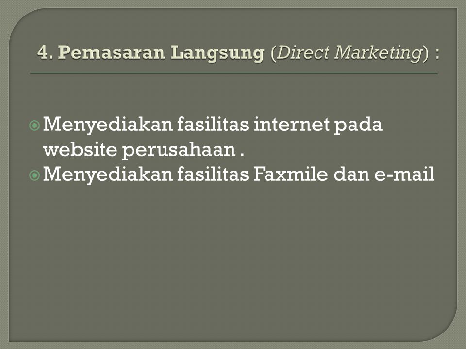 4. Pemasaran Langsung (Direct Marketing) :