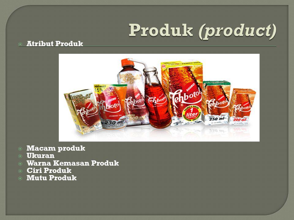 Produk (product) Atribut Produk Macam produk Ukuran